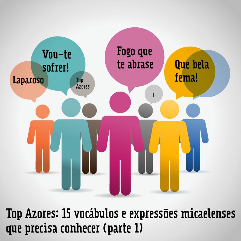 Top Azores: 15 vocábulos e expressões micaelenses que precisa conhecer (parte 1)