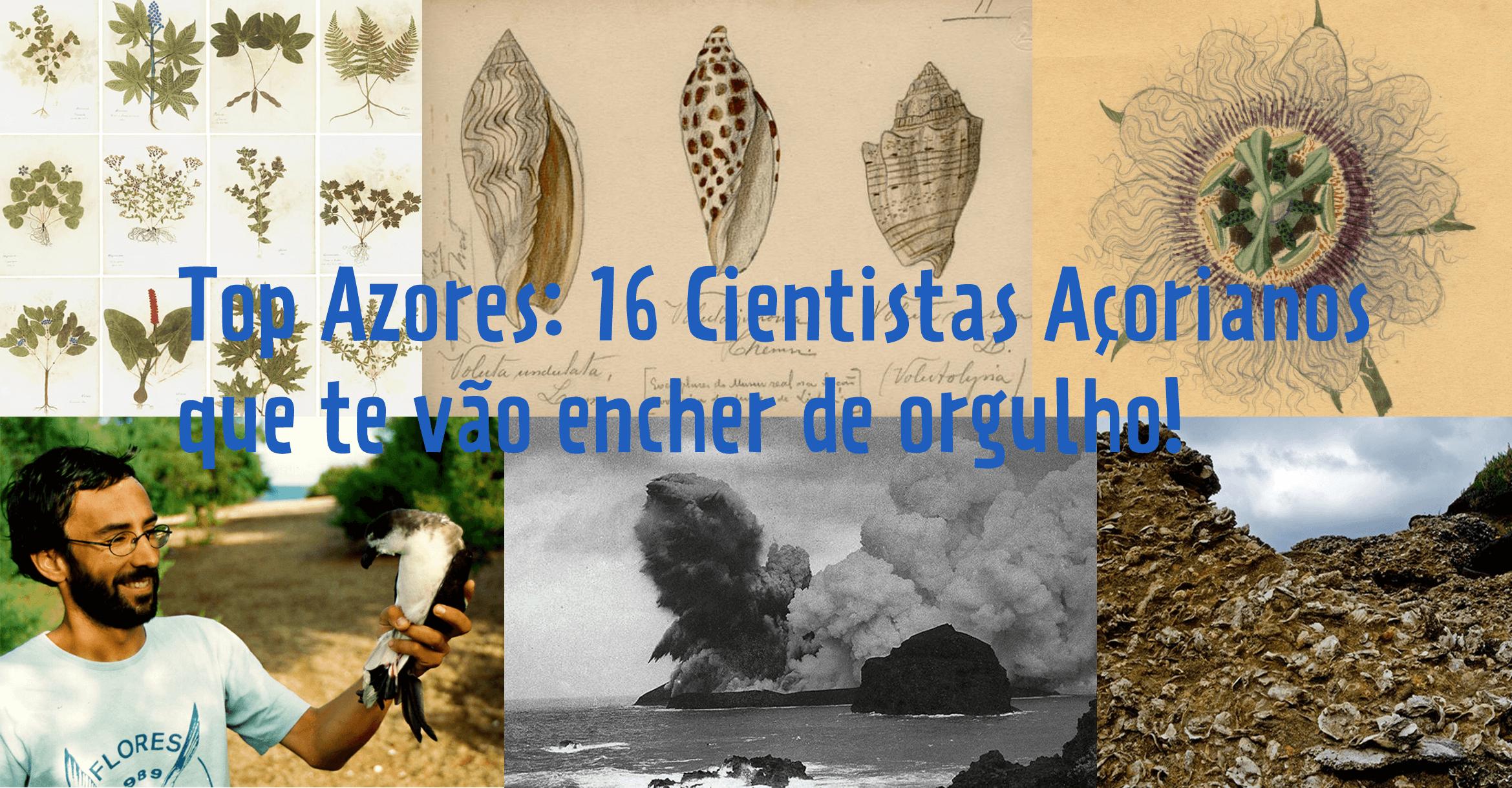 Top Azores: 16 Cientistas Açorianos que te vão encher de orgulho!