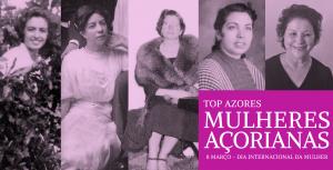 Top Azores: 7 mulheres que marcaram a diferença nos Açores