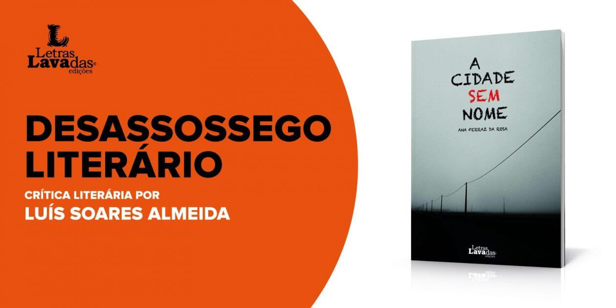 """Desassossego Literário: Recensão crítica ao livro """"A Cidade Sem Nome"""", de Ana Ferraz da Rosa"""