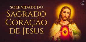 Festa do Sagrado Coração de Jesus 2021 – Conceição da Ribeira Grande