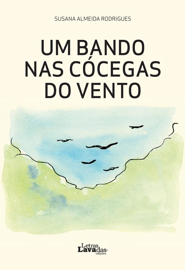 """Lançamento do livro """"Um Bando nas Cócegas do Vento"""", de Susana Almeida Rodrigues"""