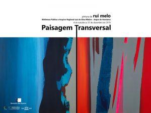 """Exposição de pintura de Rui Melo """"Paisagem Transversal"""""""