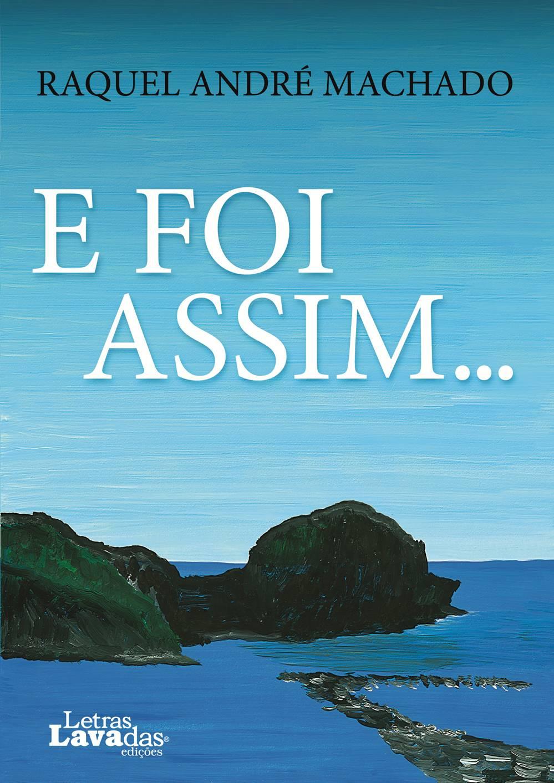"""Lançamento do livro """"E Foi Assim…"""", de Raquel André Machado"""