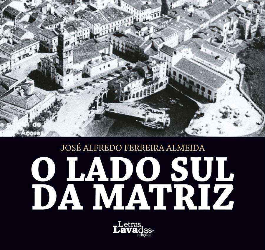 """Lançamento do livro """"O lado sul da Matriz"""", de José Ferreira Almeida"""