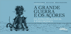 """Lançamento do livro """"A Grande Guerra e os Açores"""""""