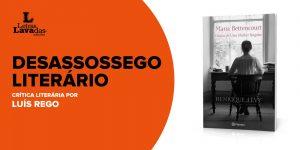 """Desassossego Literário: Crítica ao livro """"Maria Bettencourt, Diários de uma mulher singular"""", de Henrique Levy"""