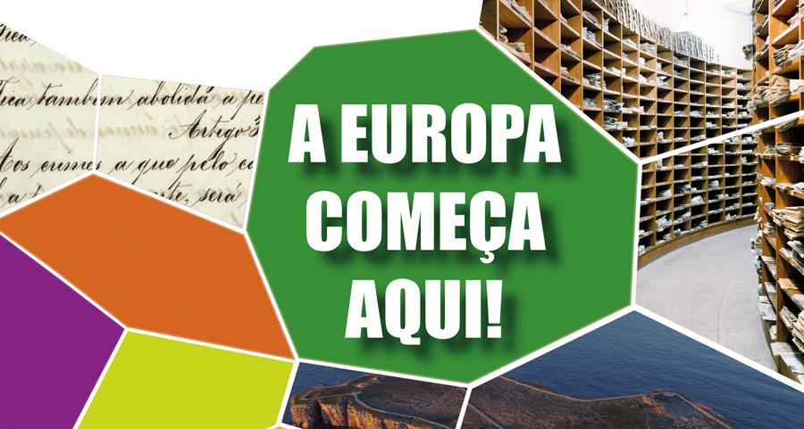 Exposição «A Europa Começa Aqui! Marca do Património Europeu»