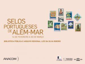 Exposição Selos Portugueses de Além-Mar