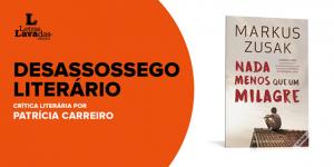 """""""Nada menos que um milagre"""", de Markus Zusak – Desassossego Literário"""