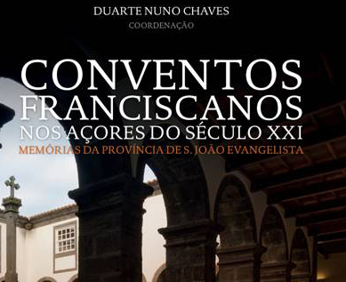 """Lançamento do livro """"Conventos Franciscanos nos Açores do século XXI"""""""