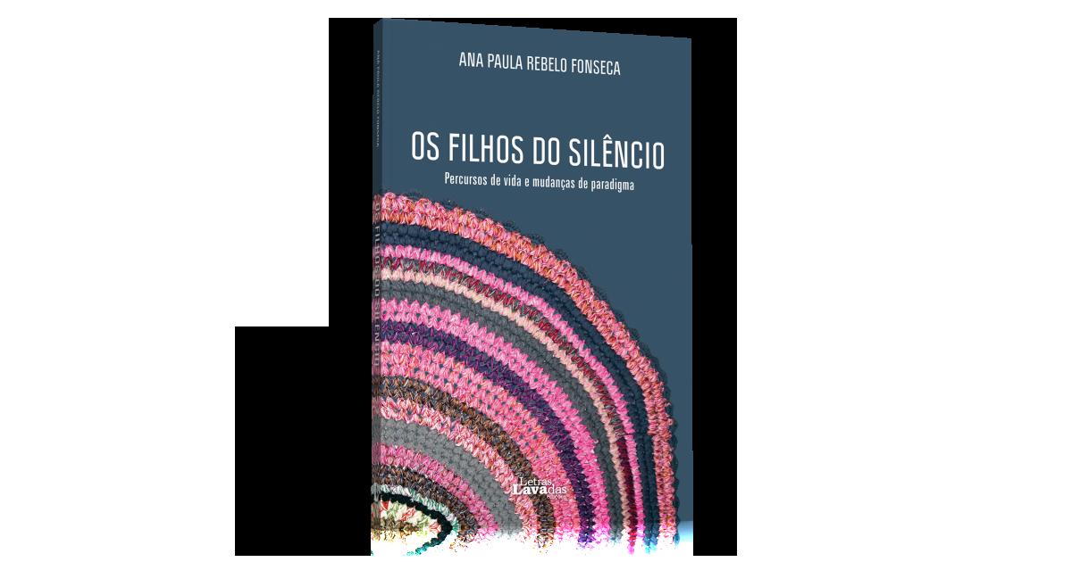 Os Filhos do Silêncio de Ana Paula Fonseca – Lançamento do livro