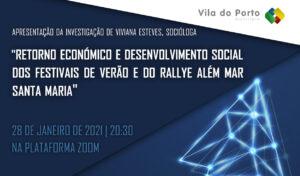 """Apresentação da Investigação sobre """"Retorno Económico e Desenvolvimento Social dos Festivais de Verão e do Rallye Além Mar Santa Maria"""""""
