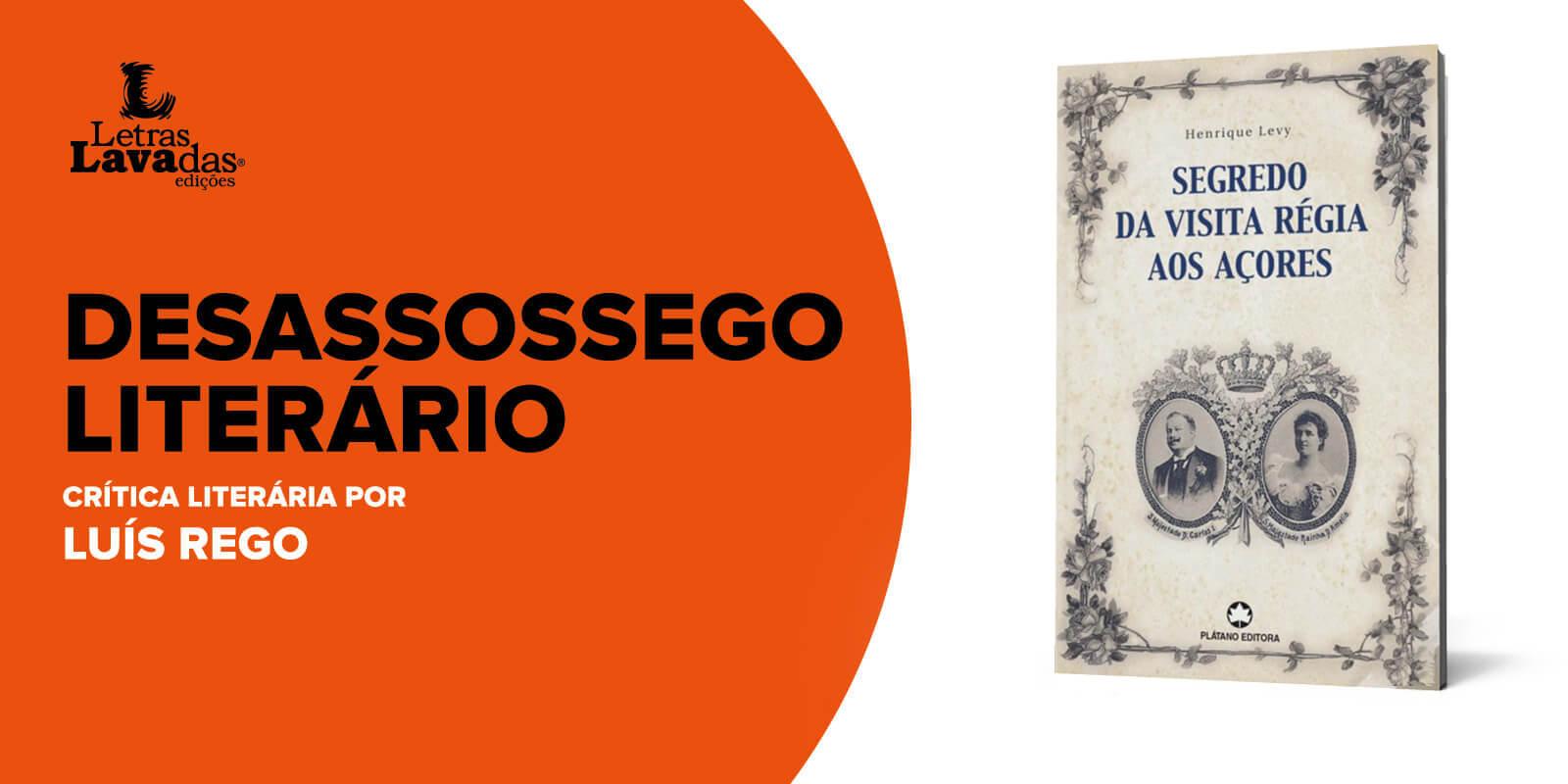 Segredo da Visita Régia aos Açores – Desassossego Literário