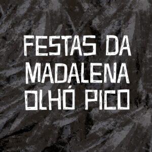 Festas da Madalena 2021 (CANCELADAS)