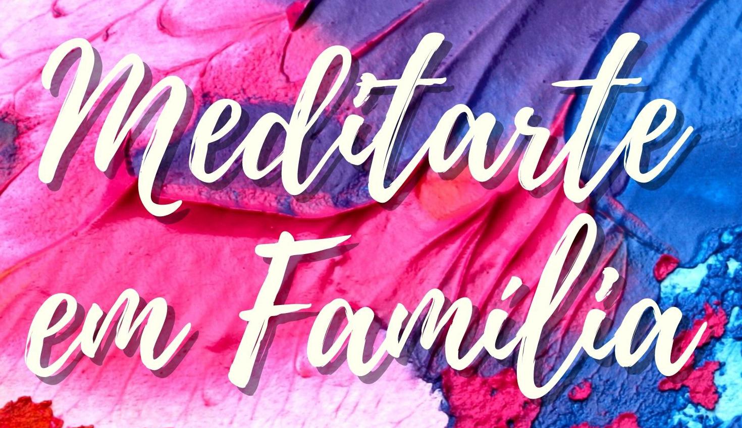 Meditarte em Família