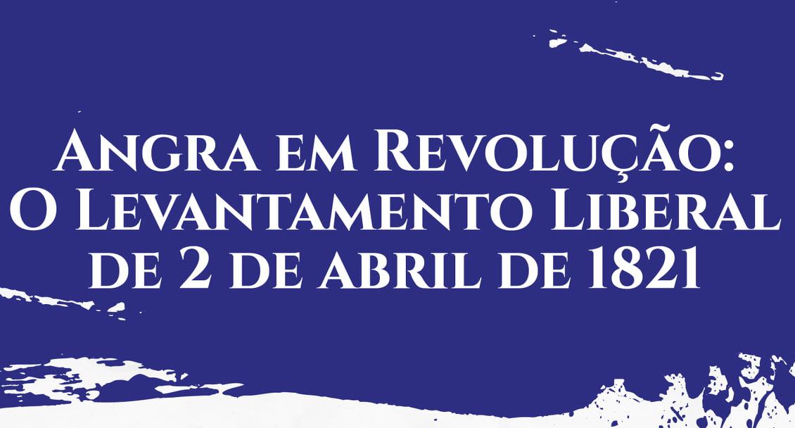 O Levantamento Liberal de 2 de Abril de 1821