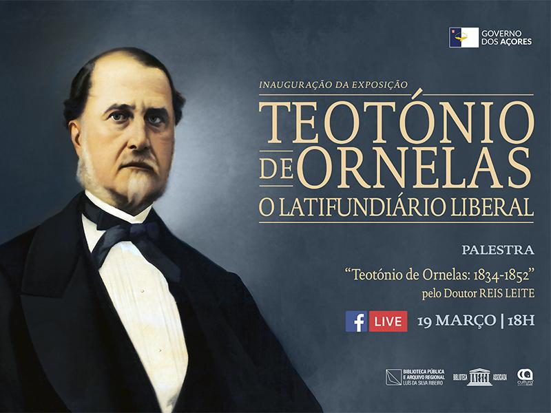 """Read more about the article Exposição """"Teotónio de Ornelas: o Latifundiário Liberal"""""""