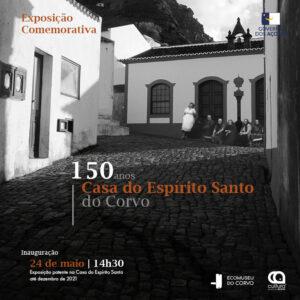 150 anos da Casa do Espírito Santo da Ilha do Corvo