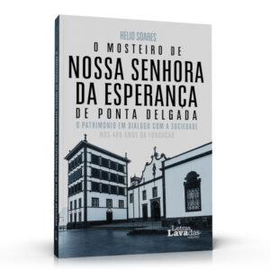 livro O Mosteiro de Nossa Senhora da Esperança de Ponta Delgada