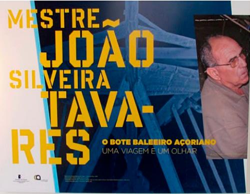 Exposição Mestre João Silveira Tavares – O bote baleeiro açoriano