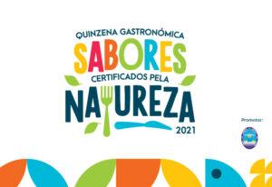 Quinzena Gastronómica Sabores Certificados pela Natureza 2021