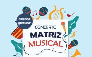 "Concerto ""Matriz Musical"""
