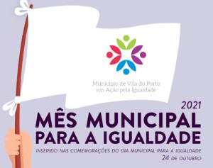 Mês Municipal para a Igualdade 2021 – Vila do Porto